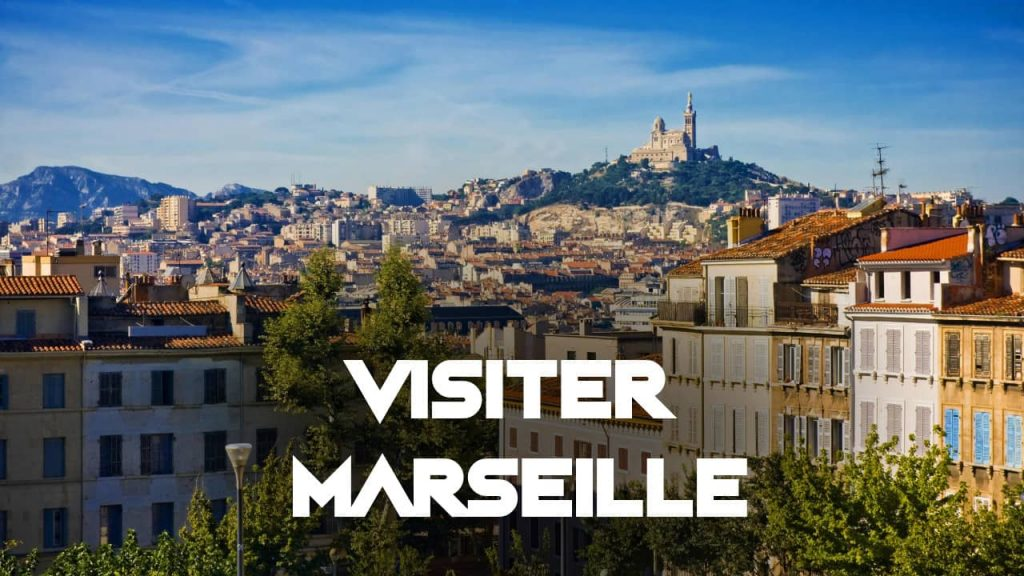 visiter Marseille