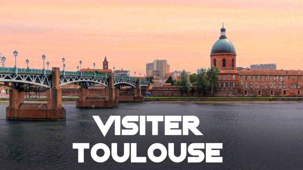 Visiter Toulouse : que faire à Toulouse ?